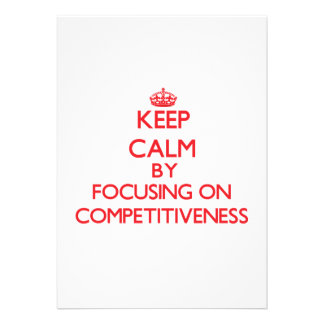 Keep Calm by focusing on Competitiveness Card