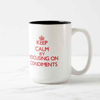 Keep Calm by focusing on Condiments Mugs