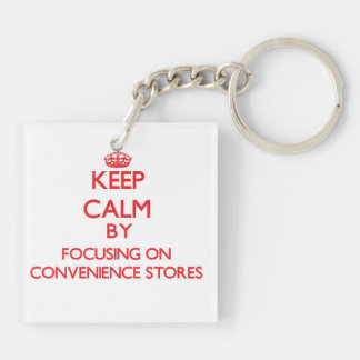 Keep Calm by focusing on Convenience Stores Square Acrylic Keychain