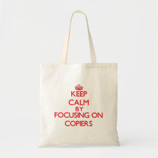 Keep Calm by focusing on Copiers Tote Bags