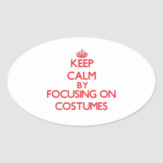 Keep Calm by focusing on Costumes Sticker