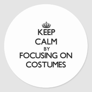 Keep Calm by focusing on Costumes Stickers