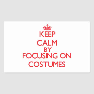 Keep Calm by focusing on Costumes Rectangular Stickers