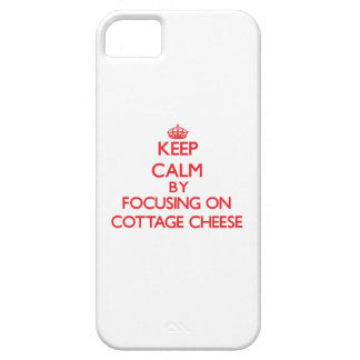 Keep Calm by focusing on Cottage Cheese iPhone 5/5S Case