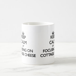 Keep Calm by focusing on Cottage Cheese Mugs