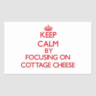 Keep Calm by focusing on Cottage Cheese Stickers