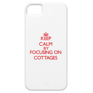 Keep Calm by focusing on Cottages iPhone 5 Case