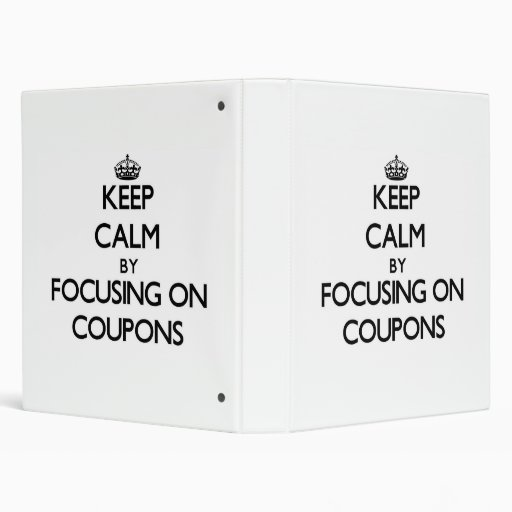 Keep Calm by focusing on Coupons Binders