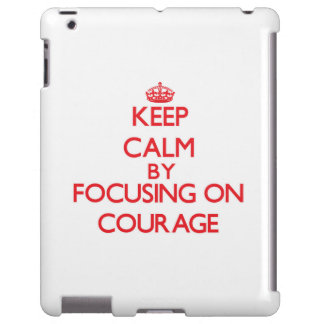 Keep Calm by focusing on Courage