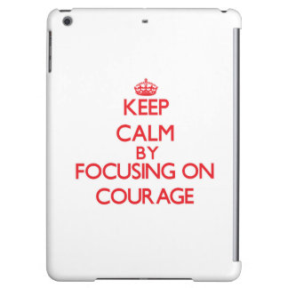 Keep Calm by focusing on Courage Cover For iPad Air
