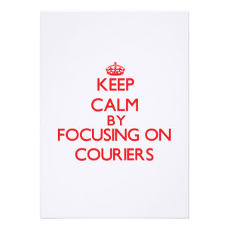 Keep Calm by focusing on Couriers Personalized Announcement