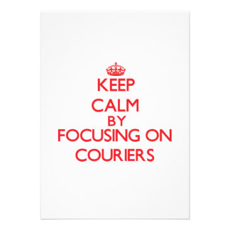 Keep Calm by focusing on Couriers Invitation