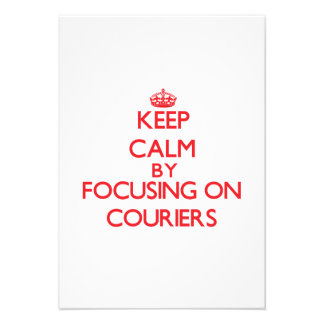 Keep Calm by focusing on Couriers Custom Invites