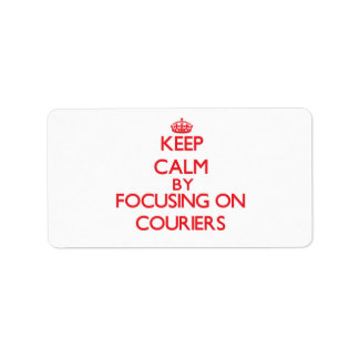 Keep Calm by focusing on Couriers Personalized Address Label
