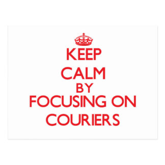 Keep Calm by focusing on Couriers Postcards
