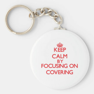 Keep Calm by focusing on Covering Key Chains