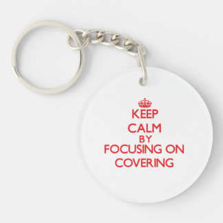 Keep Calm by focusing on Covering Acrylic Keychains