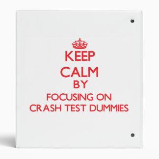 Keep Calm by focusing on Crash Test Dummies Binder