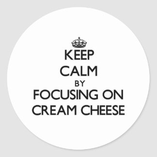 Keep Calm by focusing on Cream Cheese Stickers