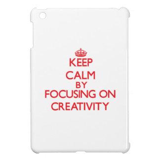 Keep Calm by focusing on Creativity iPad Mini Covers