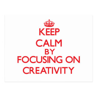 Keep Calm by focusing on Creativity Post Card