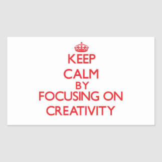 Keep Calm by focusing on Creativity Stickers