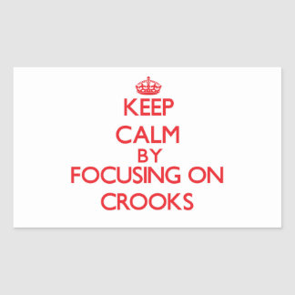 Keep Calm by focusing on Crooks Rectangle Stickers