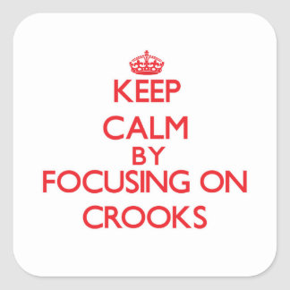 Keep Calm by focusing on Crooks Square Sticker