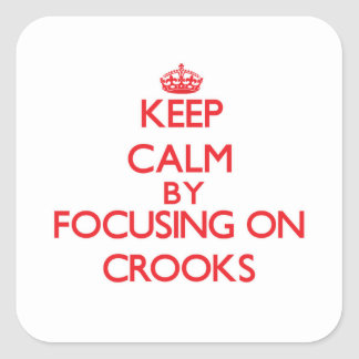 Keep Calm by focusing on Crooks Stickers