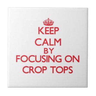 Keep Calm by focusing on Crop Tops Tile