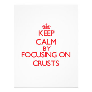 Keep Calm by focusing on Crusts Flyers