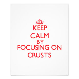 Keep Calm by focusing on Crusts Full Color Flyer