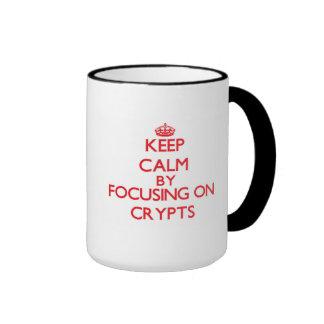 Keep Calm by focusing on Crypts Coffee Mugs