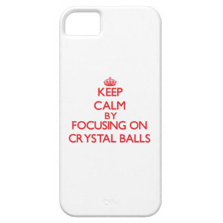 Keep Calm by focusing on Crystal Balls Case For iPhone 5/5S