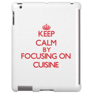 Keep Calm by focusing on Cuisine