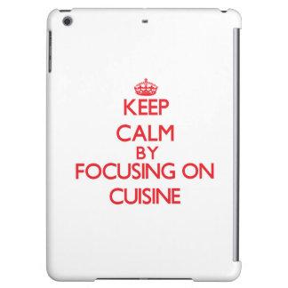 Keep Calm by focusing on Cuisine iPad Air Cover