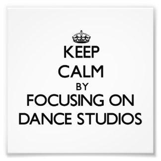 Keep Calm by focusing on Dance Studios Photo Print