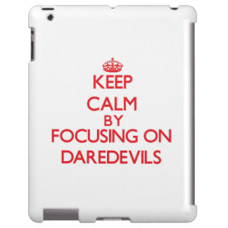 Keep Calm by focusing on Daredevils
