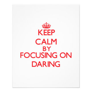 Keep Calm by focusing on Daring Full Color Flyer