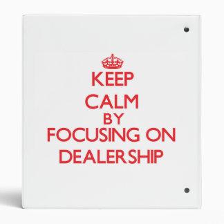 Keep Calm by focusing on Dealership Binders
