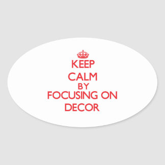 Keep Calm by focusing on Decor Oval Sticker