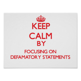 Keep Calm by focusing on Defamatory Statements Print