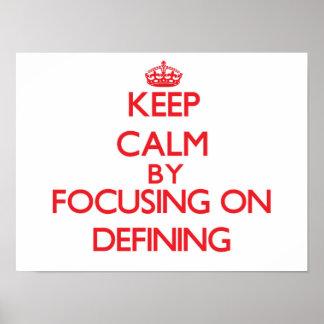 Keep Calm by focusing on Defining Print