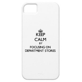 Keep Calm by focusing on Department Stores iPhone 5 Case