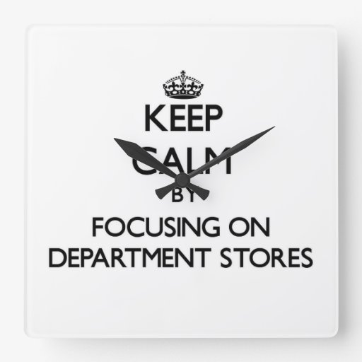 Keep Calm by focusing on Department Stores Wall Clocks
