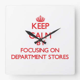 Keep Calm by focusing on Department Stores Wallclock