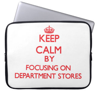 Keep Calm by focusing on Department Stores Laptop Computer Sleeve