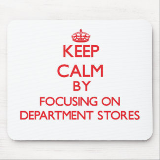Keep Calm by focusing on Department Stores Mouse Pad