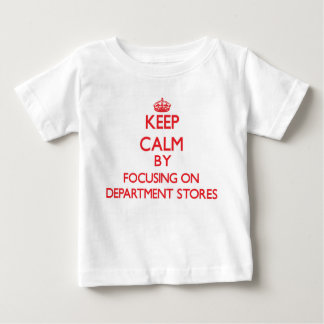 Keep Calm by focusing on Department Stores T Shirts