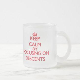 Keep Calm by focusing on Descents Mug